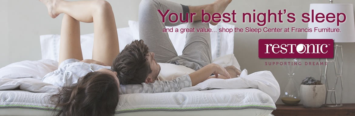 Your best night's sleep and a great value... shop the Sleep Center at Francis Furniture.